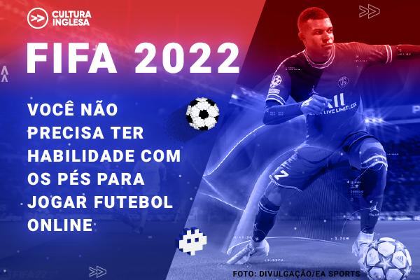 FIFA 2022: você não precisa ter habilidade com os pés para jogar futebol online