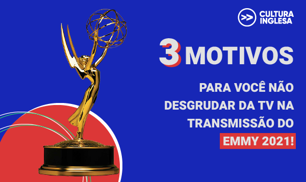3 motivos para você não desgrudar da TV na transmissão do Emmy 2021!